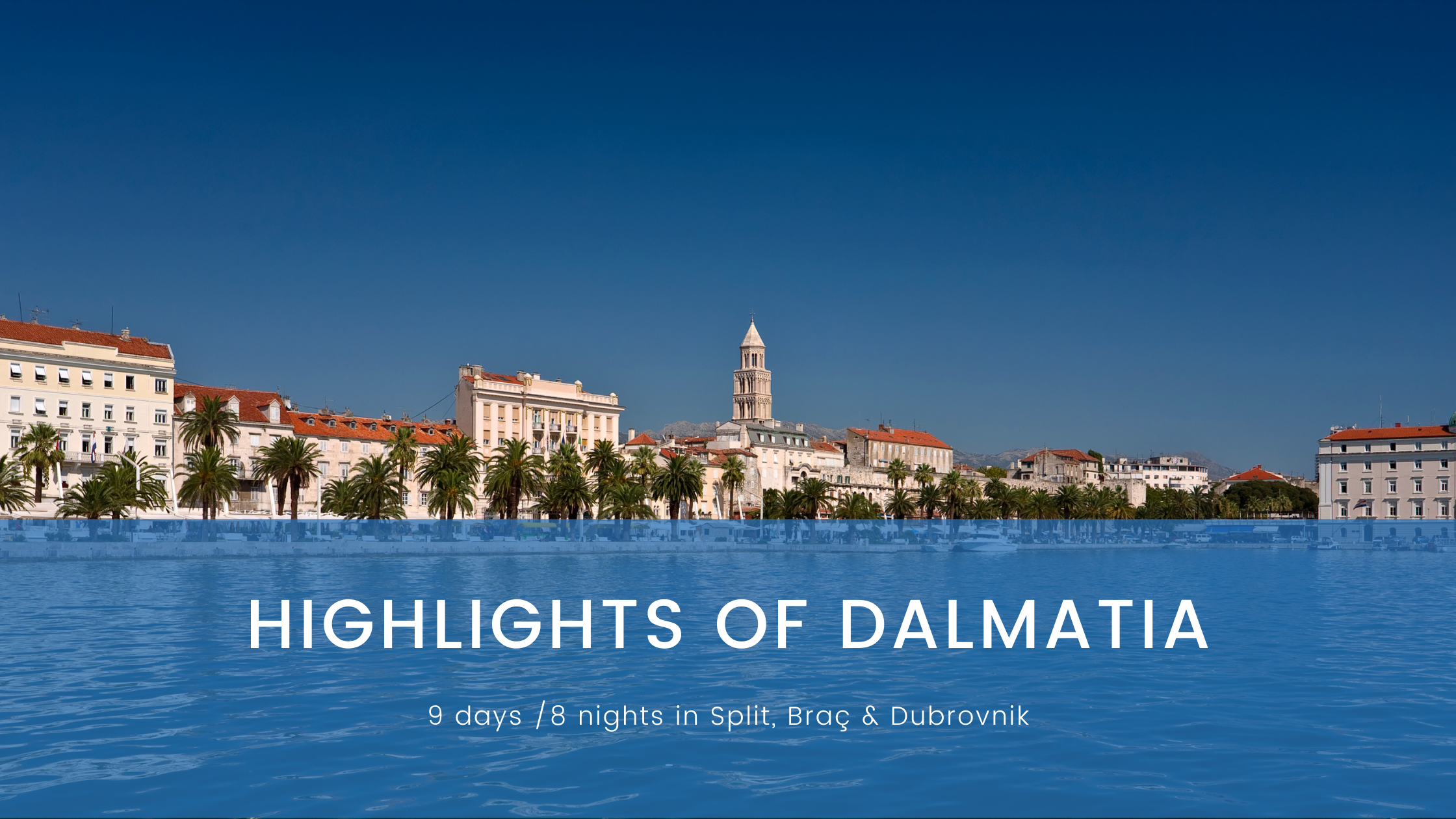 Highlights of Dalmatia